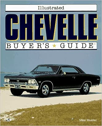 Illustrated Chevelle Buyer's Guide (Motorbooks International Illustrated Buyer's Guide)