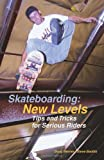 img - for Skateboarding: New Levels: Tips and Tricks for Serious Riders book / textbook / text book