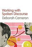 Working with Spoken Discourse (0761957731) by Cameron, Deborah
