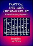Practical thin-layer chromatography :  a multidisciplinary approach /
