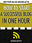 How to Start a Successful Blog in One...