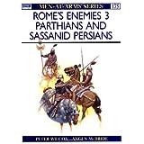 "Rome's Enemies (3): Parthians and Sassanid Persians (Men-at-Arms, Band 175)von ""Peter Wilcox"""