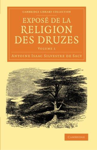 Exposé de la religion des Druzes: Tiré des livres religieux de cette secte, et précédé d'une introduction et de la