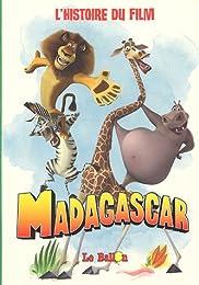 Madagascar : L'histoire du film