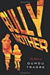 Bully Mother: The Story of Oumou Traore
