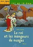 """Afficher """"Le Roi et les mangeurs de nuages"""""""