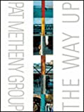 Pat Metheny Group: The Way Up (Pvg)