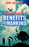 Understanding the Benefits of Mankind
