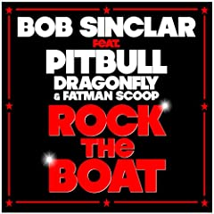 Rock the Boat [feat. Pitbull, Dragonfly & Fatman Scoop]