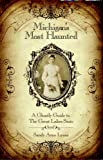 img - for Michigan's Most Haunted, A Ghostly Guide to the Great Lakes State book / textbook / text book