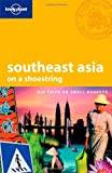 Lonely Planet Southeast Asia on a Shoestring 14th Ed.: 14th edition