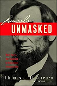 Cover of &quot;Lincoln Unmasked: What You're N...