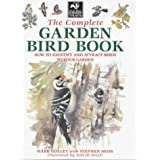 The Complete Garden Bird Book: How to Identify and Attract Birds to Your Gardenby Mark Golley