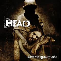 Head – Save Me From Myself (2008)