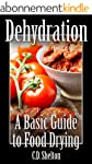 Dehydration: A Basic Guide to Food Dr...