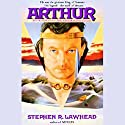 Arthur: Pendragon Cycle Book 3 Audiobook by Stephen R. Lawhead Narrated by Frederick Davidson