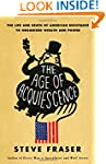 The Age of Acquiescence: The Life and...