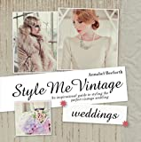 Style Me Vintage: Weddings: An