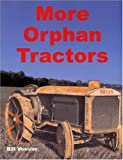 img - for More Orphan Tractors by Bill Vossler (2003-10-31) book / textbook / text book