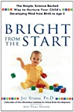 Bright From the Start: The Simple, Science-Backed Way to Nurture Your Child