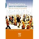 Bioestadística para no estadísticos: Bases para interpretar artículos científicos