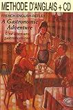 echange, troc Geneviève de Temmerman - A Gastronomic Adventure : Une aventure gastronomique (1CD audio)