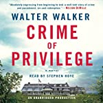 Crime of Privilege: A Novel | Walter Walker