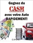 Gagnez du CASH avec votre auto rapide...