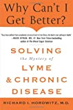 img - for Why Can't I Get Better? Solving the Mystery of Lyme and Chronic Disease book / textbook / text book