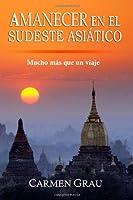 Amanecer en el Sudeste Asiático: Mucho más que un viaje