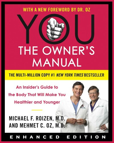You: The Owner'S Manual (Enhanced Edition): An Insider'S Guide To The Body That Will Make You Healthier And Younger