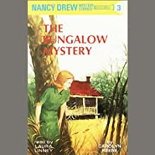 The Bungalow Mystery: Nancy Drew Mystery Stories 3 (       UNABRIDGED) by Carolyn Keene Narrated by Laura Linney