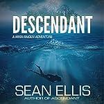 Descendant: A Mira Raiden Adventure: Dark Trinity, Book 2 | Sean Ellis