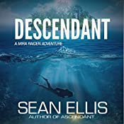 Descendant: A Mira Raiden Adventure: Dark Trinity, Book 2 | Sean Ellis