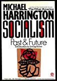 Socialism: Past and Future (Plume) (0452265045) by Harrington, Michael