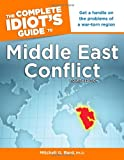 The Complete Idiots Guide to Middle East Conflict, 4th Edition