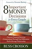 img - for 8 Important Money Decisions for Every Couple: Discover Financial Harmony Communicate Through Your D book / textbook / text book