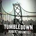Tumbledown: A Novel (       UNABRIDGED) by Robert Boswell Narrated by Jeremy Arthur