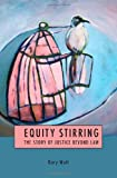 img - for Equity Stirring: The Story of Justice Beyond Law book / textbook / text book