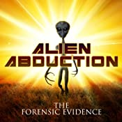 Alien Abduction: The Forensic Evidence | [Derrel Sims]
