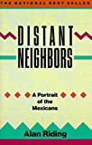 Distant Neighbors: A Portrait of the Mexicans