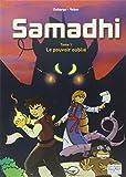 Samadhi : le pouvoir oublié