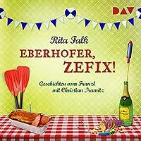 Eberhofer, zefix! Geschichten vom Franzl Hörbuch