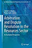 img - for Arbitration and Dispute Resolution in the Resources Sector: An Australian Perspective (Ius Gentium: Comparative Perspectives on Law and Justice) book / textbook / text book