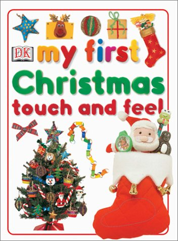 My First Christmas Touch and Feel (My First series) (Board book)