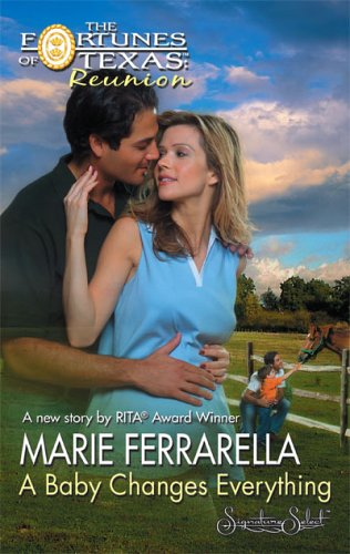 A Baby Changes Everything (The Fortune's of Texas Reunion), MARIE FERRARELLA