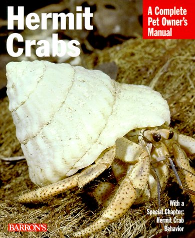 Hermit Crabs: Complete Pet Owner&#39;s Manual