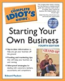 The Complete Idiots Guide to Starting your own Business, 4E