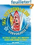 365 Surfboards: The Coolest, Raddest,...