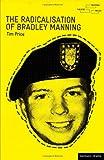 The Radicalisation of Bradley Manning (Modern Plays)
